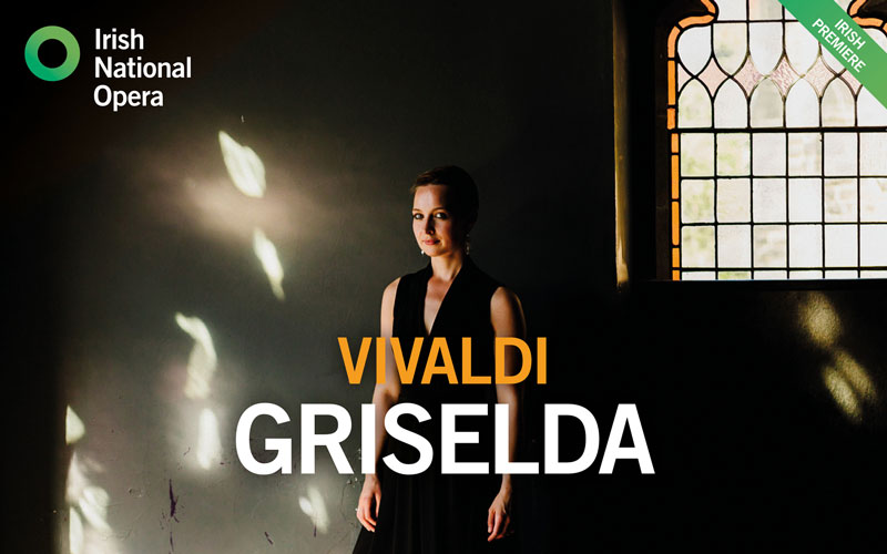 Irish National Opera present Vivaldi's Griselda