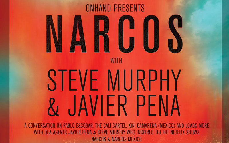 NARCOS- An evening of conversation on the capturing of Pablo Escobar, the Cali Cartel, Kiki Carmena (Mexico) and more with DEA agents Javier Pena and Steve Murphy, the real life DEA AGENTS who inspired the hit NETFLIX show NARCOS.