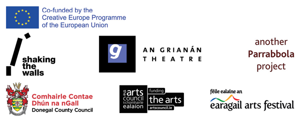 Production partners and funders: Shaking the Tale is produced by An Grianán Theatre and Parrabbola as part of Shaking the Walls. Co-funded by the Creative Europe Programmed of the European Union. Additional support comes from Donegal County Council, the Arts Council of Ireland and the Earagail Arts Festival.
