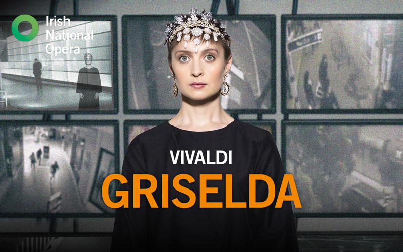 Irish National Opera presents Vivaldi's Griselda