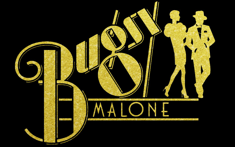 An Grianán Youth Theatre in association with On Cue Academy PRESENTS ALAN PARKER'S BUGSY MALONE Play by Alan Parker Words and Music by Paul Williams By arrangement with Faber Music Ltd on behalf of Warner/Chappell Music Ltd