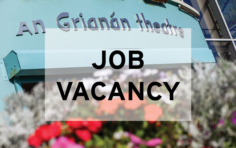 Job recruitment at An Grianán Theatre.