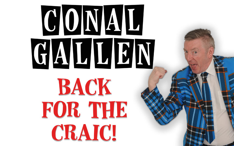 Back for the craic with Conal Gallen