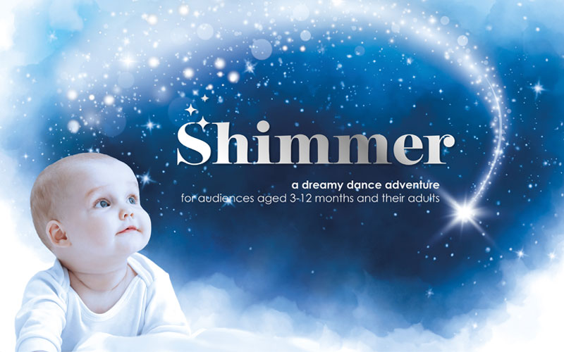 Shimmer, A dance show for babies 3 to 12 months old.